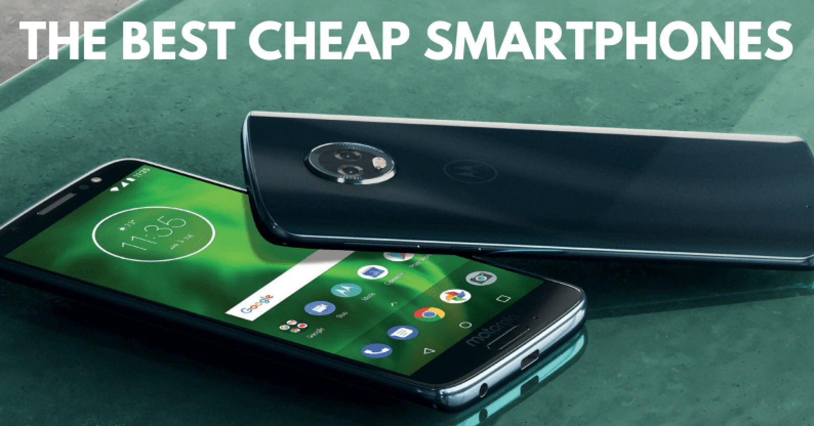 15 Best Cheap Smartphones: From Best to Worst