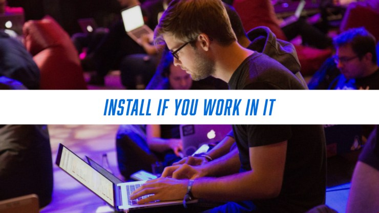 Install if You Work in IT