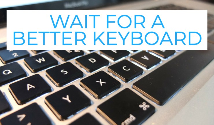 Wait for a New Keyboard