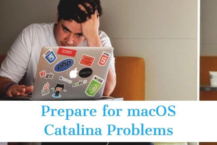 Prepare Yourself formacOS Catalina Problem