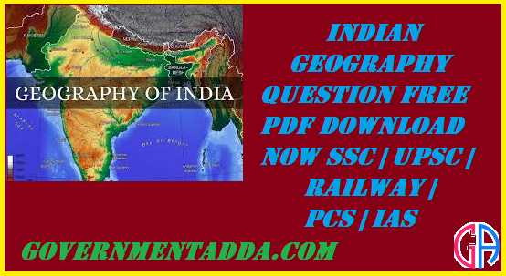 1500 Indian Geography Question Free Pdf Download Now Ssc Upsc