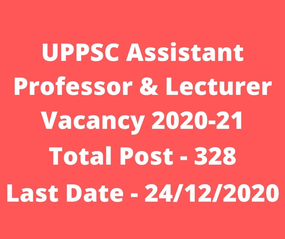 UPPSC Assistant Professor & Lecturer Vacancy 2020-21