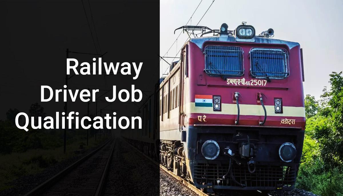 Railway Driver Job Qualification