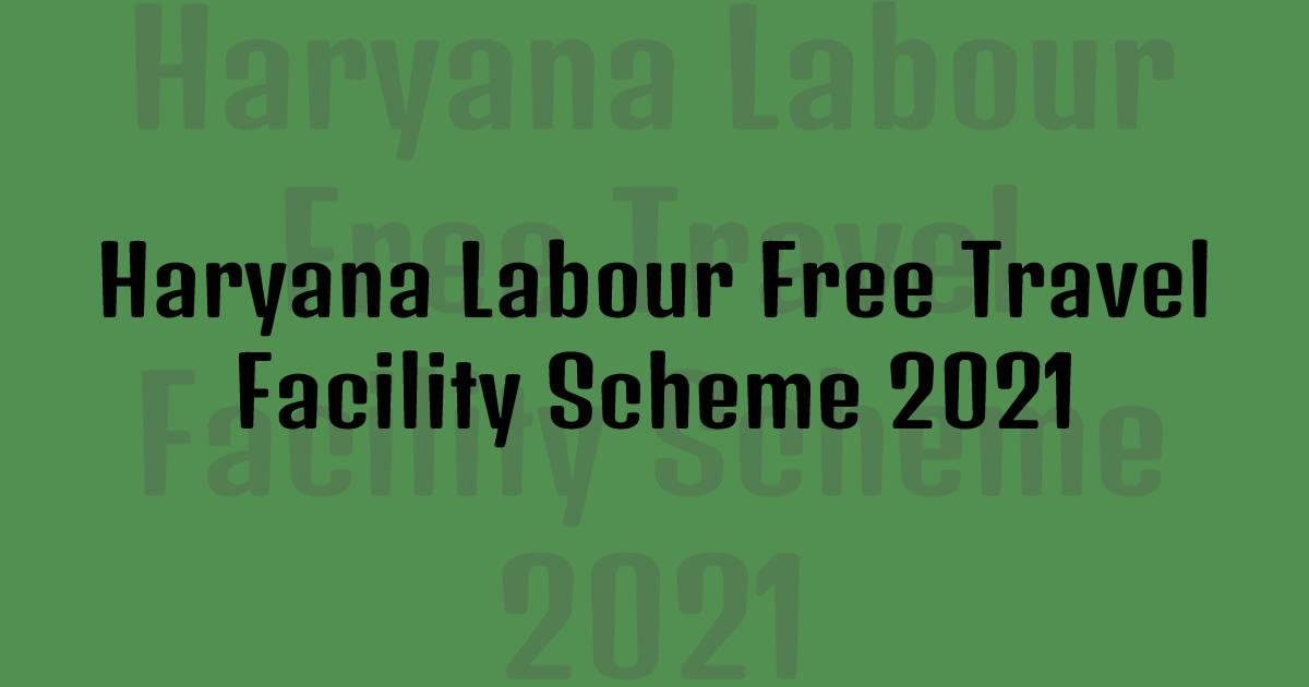 Labour Free Travel Facility Scheme   Muft Bhraman Suvidha Yojana 2021