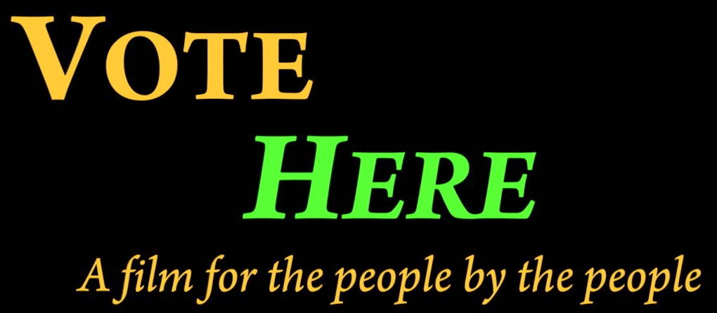 VoteHere a film by the people for the people