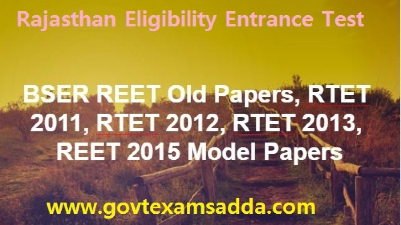 BSER REET Old Papers 2019- RTET 2011/12/13, REET 2015/17 Question