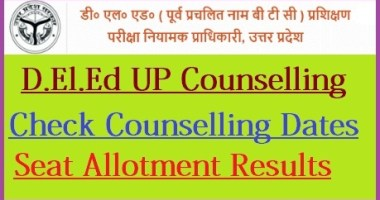 UP D.El.Ed Counselling Schedule 2021