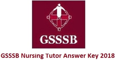 GSSSB Nursing Tutor Answer Key 2018