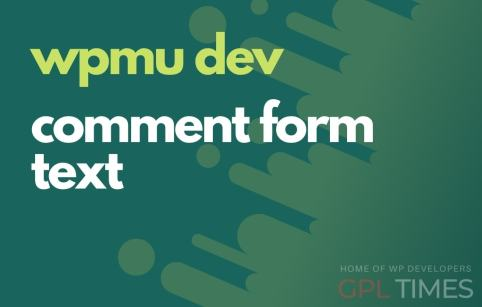 wpmudev comment form text