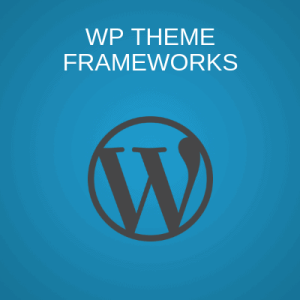 Wordpress Theme Frameworks