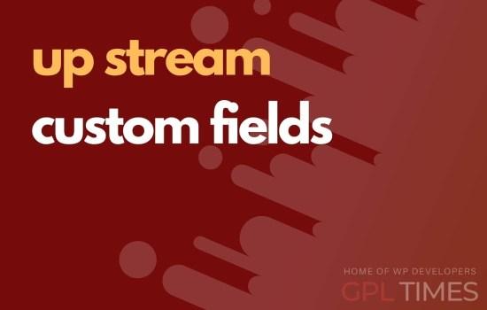 up stream custom fields