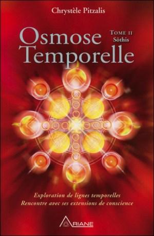 Osmose Temporelle T2 - Sôthis, mystère, quête d'éveil, nouvelle réalité, grandes initiées, Égypte ancienne, Atlantide, Lémurie, Sôthis, expérience mystique, Minnakhat, temple Naqada, initiation