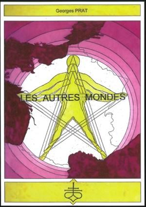 Les autres mondes, Georges Prat, géobiologie, sacrée, lignes énergétiques, civilisations anciennes, gardiens, Sirius, Orion