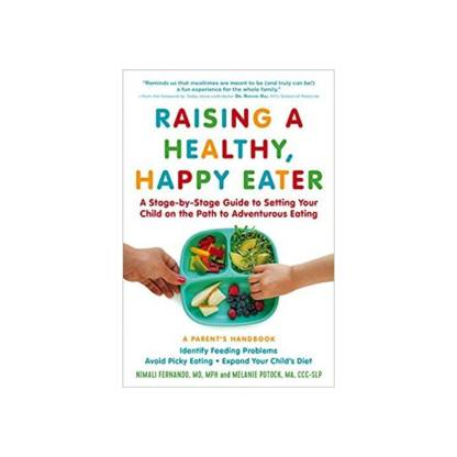 Raising a Healthy Happy Eater by Melanie Potock & Nimali Fernando