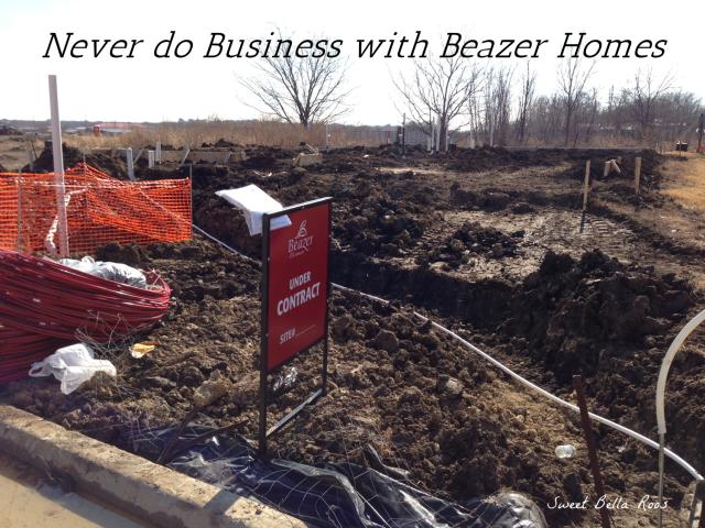 Never do business with Beazer Homes