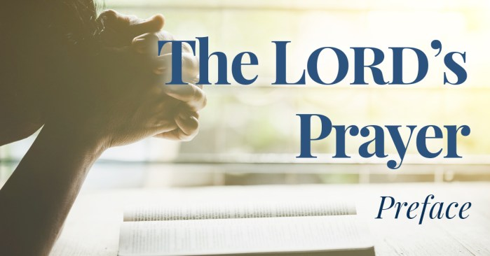The Lord's Prayer: Preface