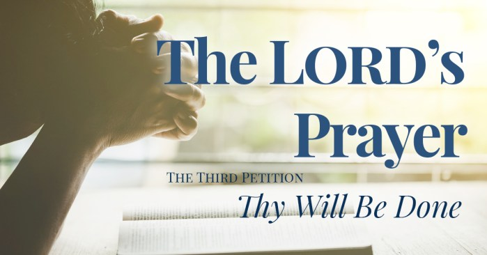 The Lord's Prayer: Thy Will Be Done