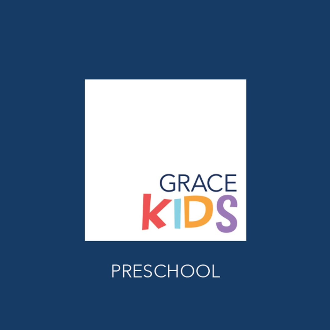 Grace Kids Preschool Ministry - Infant - Pre-K - Grace Community Church