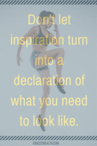 Inspired by someone? Great. But that doesn't have to be your goal.