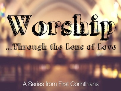 Worship through the lens of love