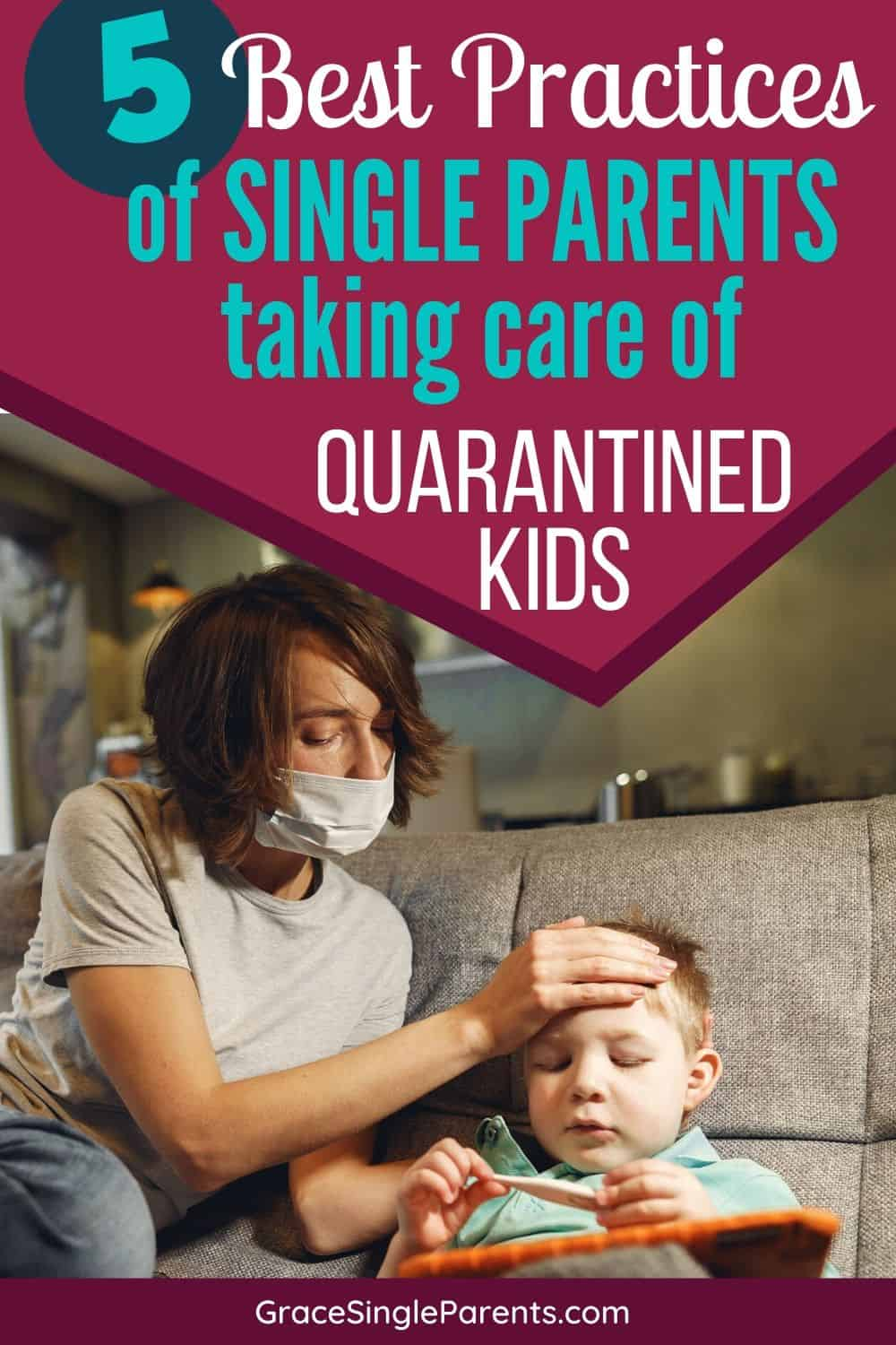 5 Best Practices for Single Parents Taking Care of Quarantined Kids