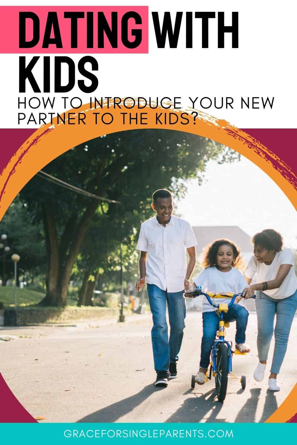 Dating with Kids: Rules for Introducing Your New Partner to Your Children