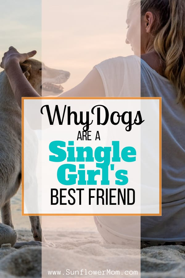 Why a Dog is a Single Girl\'s Best Friend