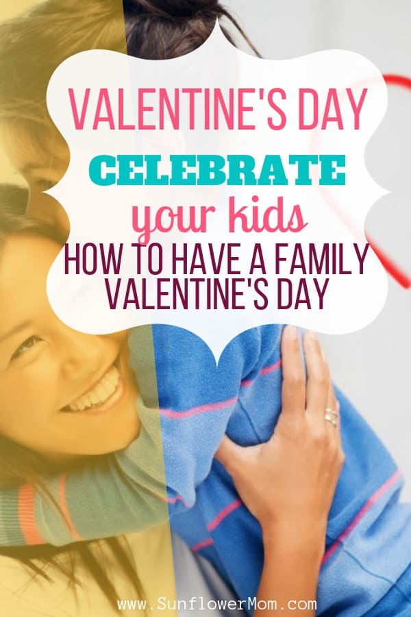 How to Celebrate Your Kids on Valentine\'s Day