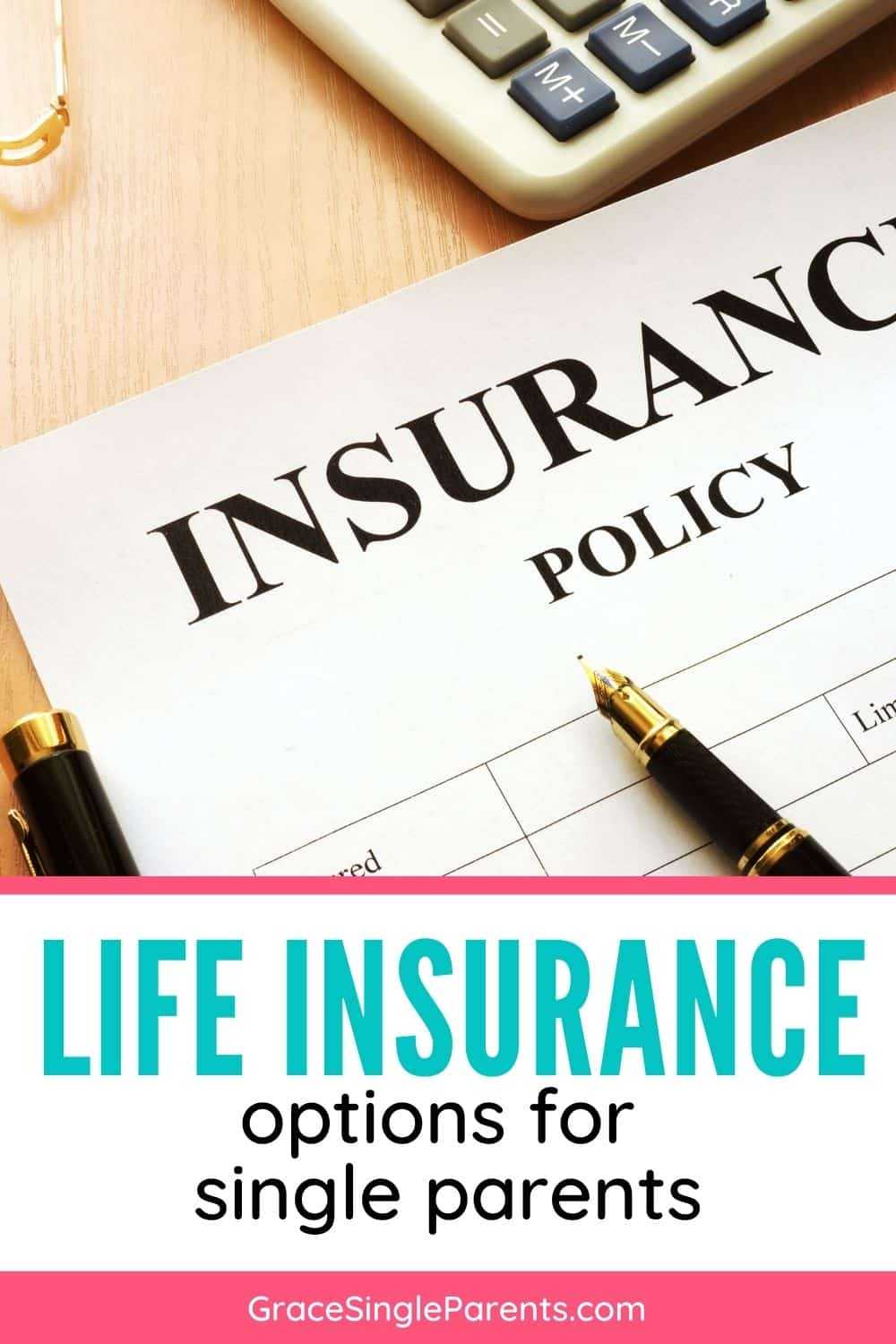 Life Insurance for Single Parents: Where To Start