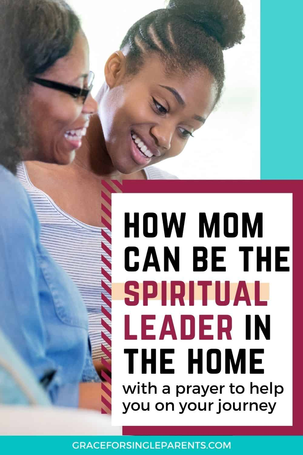 How Mom Can Be the Spiritual Leader in the Home