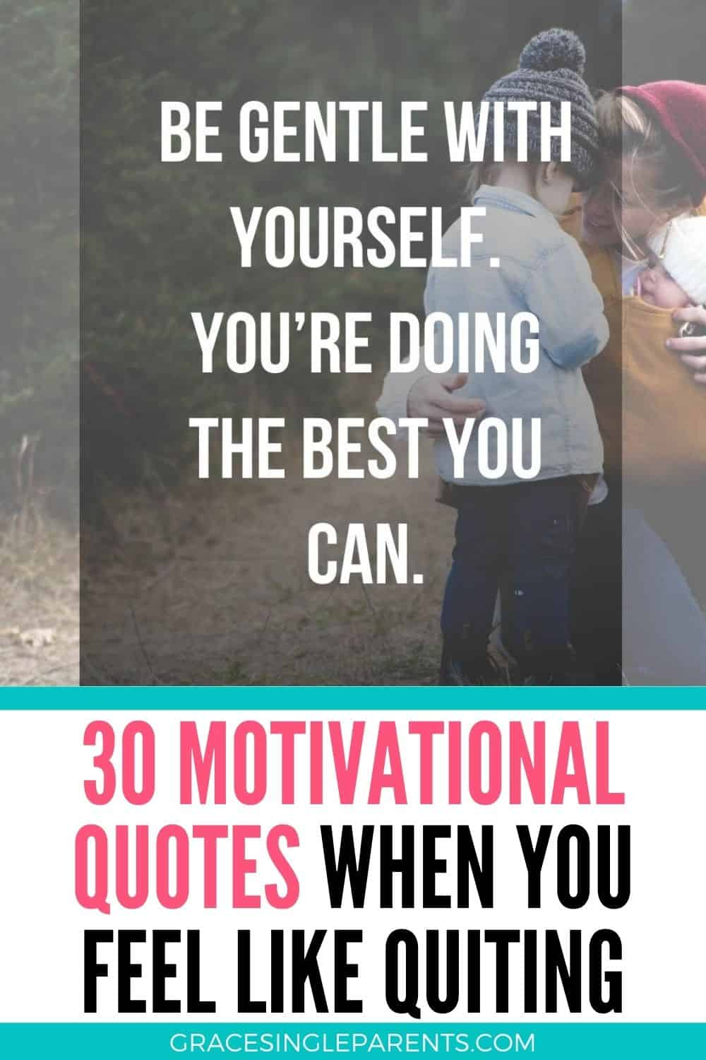 30 Motivational Quotes When You Feel Like Quitting
