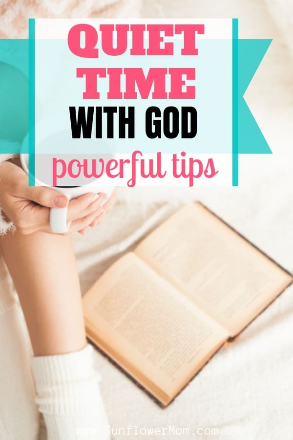 Powerful Tips for Quiet Time with God