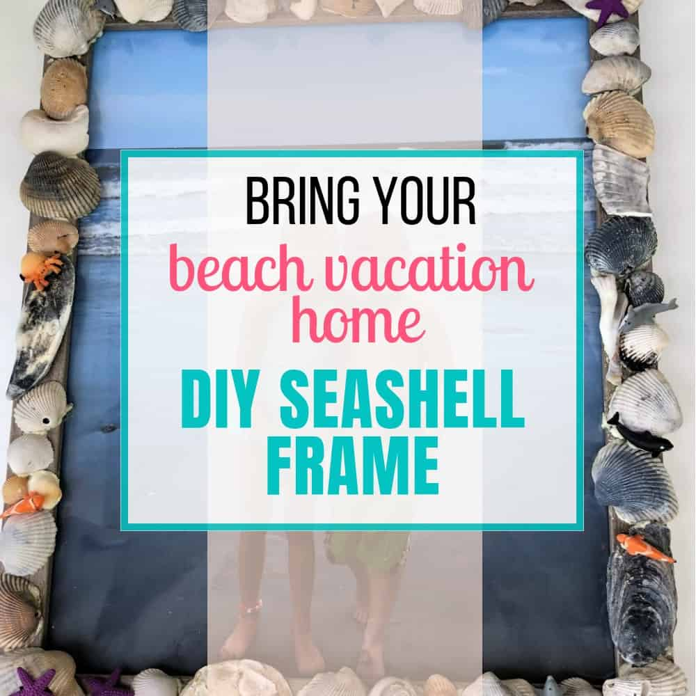 How to Make a Seashell Frame You'll Treasure Forever