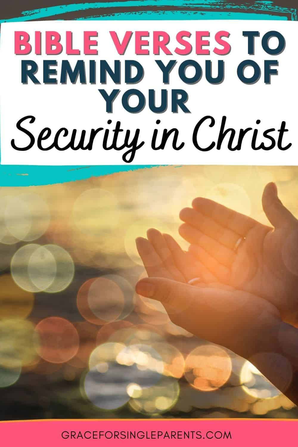 Bible Verses to Remind You of Your Security in Christ