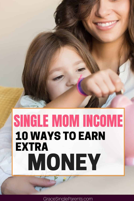 Single Mom Income: 10 Ways to Earn Extra Money