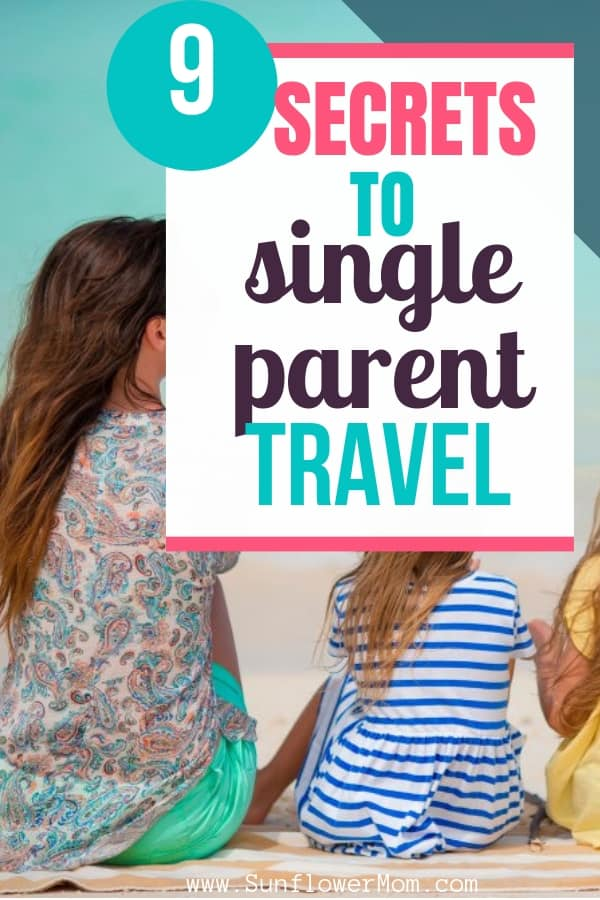 Single Parent? Here\'s How to Have a Happy Vacation