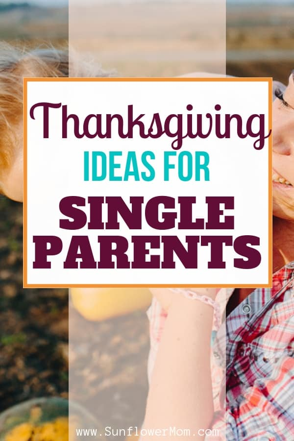 15 Promising Ways Single Parents Can Enjoy Thanksgiving