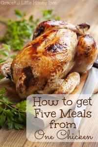 How to get five meals from one chicken on gracefullittlehoneybee.com