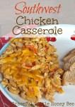 Southwest Chicken Casserole on gracefullittlehoneybee.com