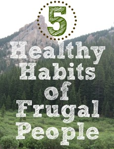 5 Healthy Habits of Frugal People