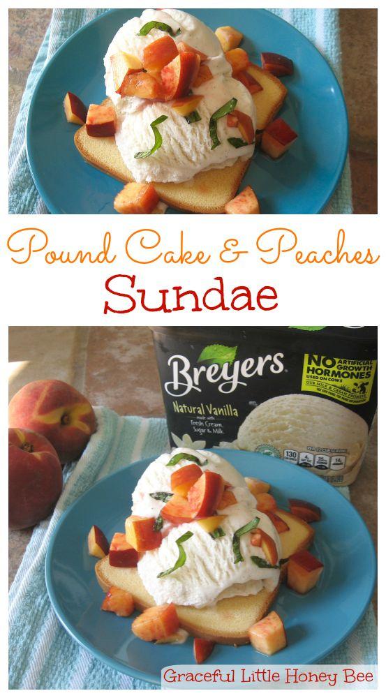 Pound Cake and Peaches Sundae on gracefullittlehoneybee.com