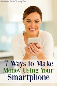 Put your phone to work for you and see these 7 Ways to Make Money Using your Smartphone on gracefullittlehoneybee.com