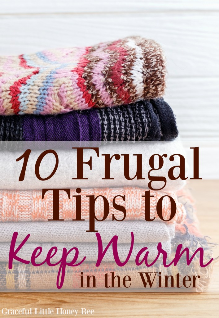 Check out these frugal and easy tips for staying warm all winter long on gracefullittlehoneybee.com