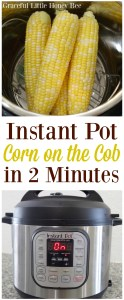 See how easy it is to make corn on the cob in your Instant Pot in only 2 minutes on gracefullittlehoneybee.com