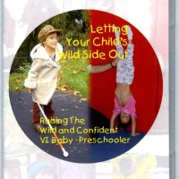 DVD front cover - Letting Your Child's Wild Side Out: Raising the Wild/Confident Blind Baby, Toddler and Preschooler