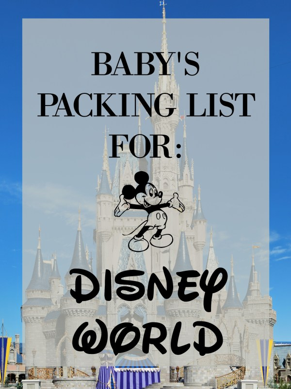 Ultimate baby packing list for disney world!    Gracefulmommy.com