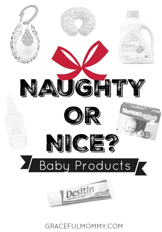 Naughty and nice list of baby products! Great advice! At gracefulmommy.com