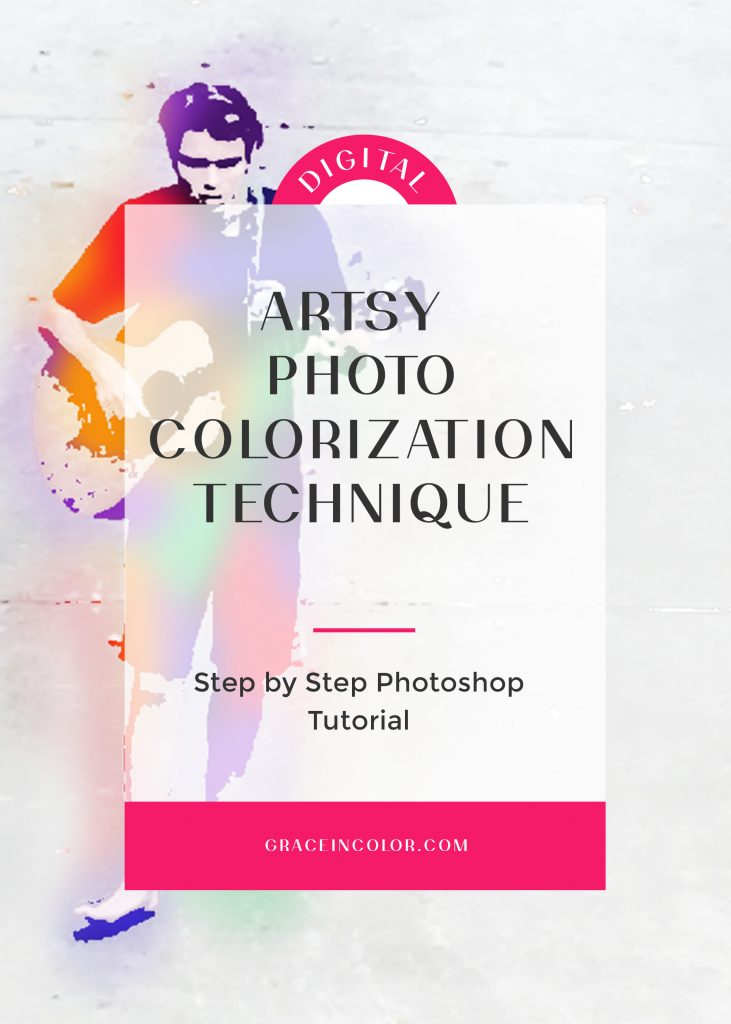 Artsy Photo Colorization Technique | Step by Step Photoshop Tutorial | graceincolor.com