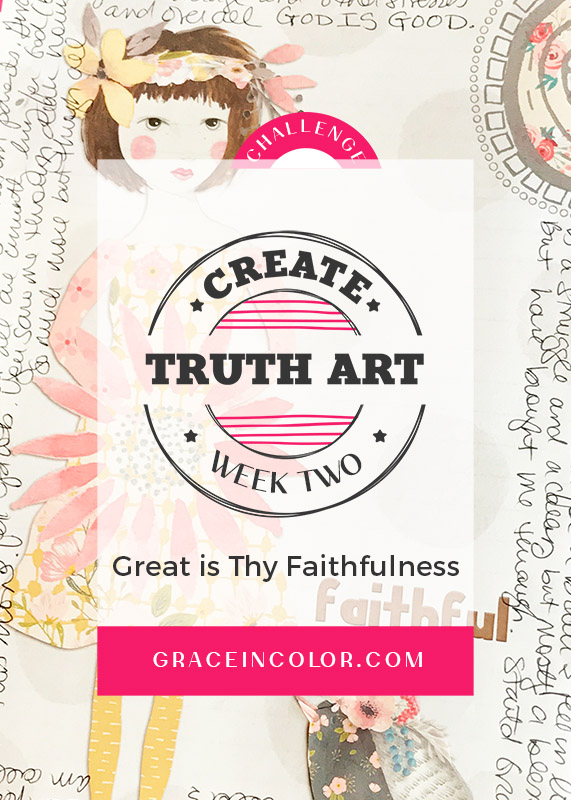 Create Truth Art Challenge Week 2: Great is Thy Faithfulness
