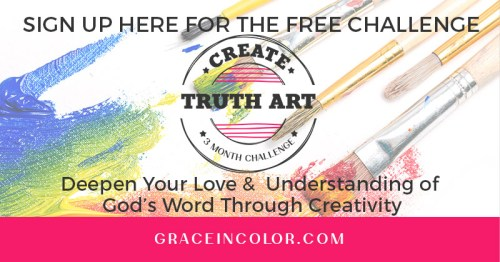 Sign up for the FREE Create Truth Art Challenge at Grace in Color